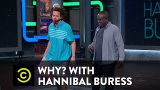 Why? with Hannibal Buress - What