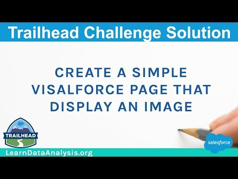 Create a simple Visualforce page that displays an image | Salesforce Trailhead Solution