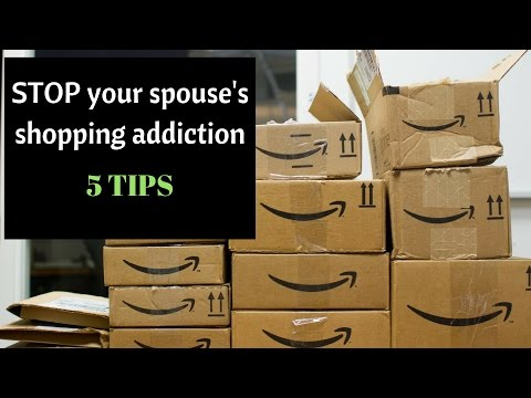 Your spouse's shopping addiction - 5 tips on slowing down your partner spending habits