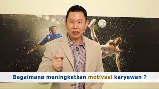 Meningkatkan Motivasi Karyawan - Coach Hendra Hilman
