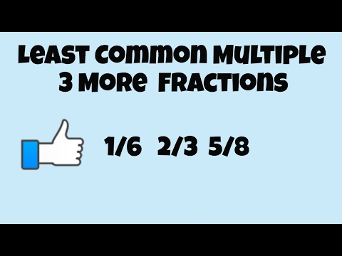Fnd the common denominator of 3 more fractions