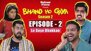 Bhand Ho Gaya | Season 2 | Ep2 | Bekaar Films & Ali Gul Pir