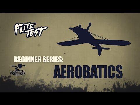Flite Test : RC Planes for Beginners: Aerobatics - Beginner Series - Ep. 10