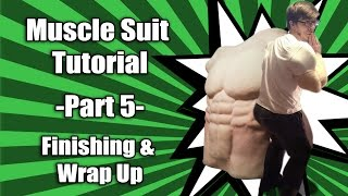 Muscle Suit Tutorial - Part 5 - Finishing and Wrap Up