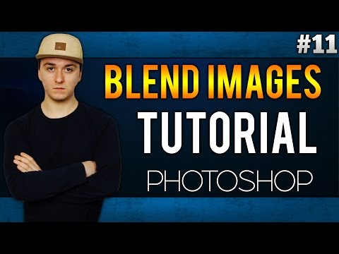 How To Blend Images Together EASILY! - Adobe Photoshop CC - Tutorial #11