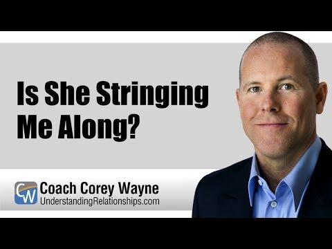 Is She Stringing Me Along?