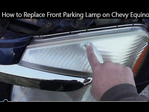 How to Replace Front Parking Lamp on Chevy Equinox