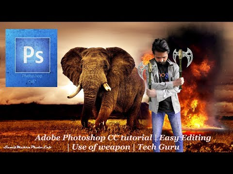 Adobe Photoshop CC tutorial | Easy Editing | Use of weapon | Tech Guru