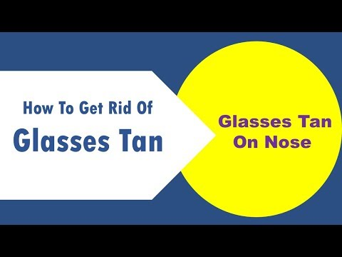 how to get rid of glasses tan on nose