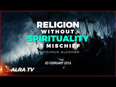 Religion Without Spirituality is Mischief || Younus AlGohar