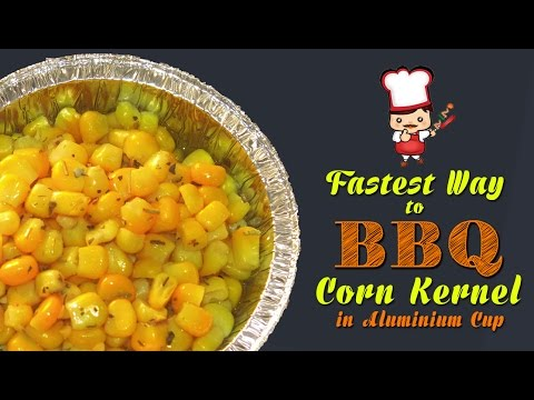 Fastest Way To Barbecue Corn In Aluminium Cup BBQ Wholesale Centre