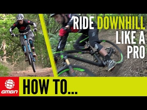 How To Ride Your Mountain Bike Downhill Like A Pro
