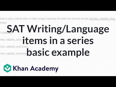 Writing: Items in a series — Basicexample | Writing & Language | SAT | Khan Academy