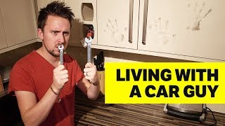 10 Reasons Why You Should Never Live With A Car Guy [S2, E1]