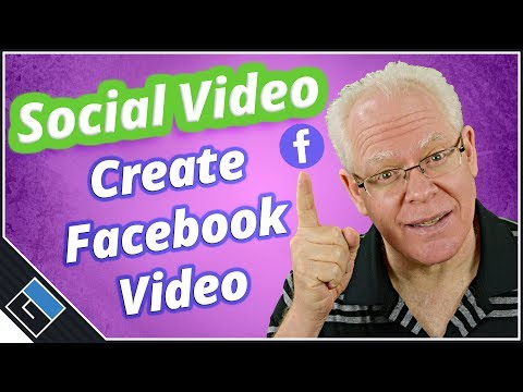 How to Make a Facebook Video