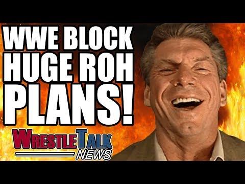 WWE BLOCK Big ROH Plans! | WrestleTalk News Jun 2018