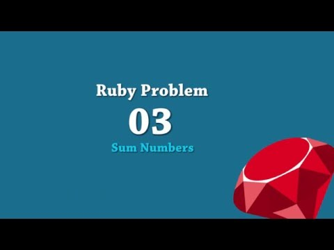 Ruby Coding Practice: 03 Sum numbers