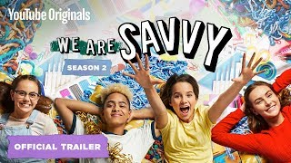 We Are Savvy 2- Official Trailer