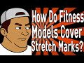 How Do Fitness Models Cover Stretch Marks?