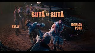 Dorian Popa feat. Selly - Suta la Suta (Official Video)