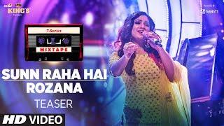 T-Series Mixtape : Sunn Raha Hai/Rozana Teaser | Shreya Ghoshal | Video Releasing► 29 June 2017