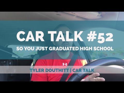 Car Talk #52 - So you just graduated high school