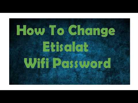 How To Change Etisalat Wifi Password
