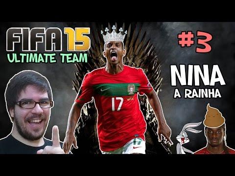NINA, A RAINHA! - FIFA 15: Ultimate Team #3