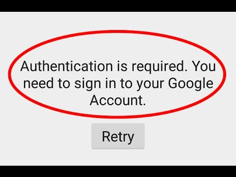 Fix Authentication is required You need to sign in to your Google Account in Play store