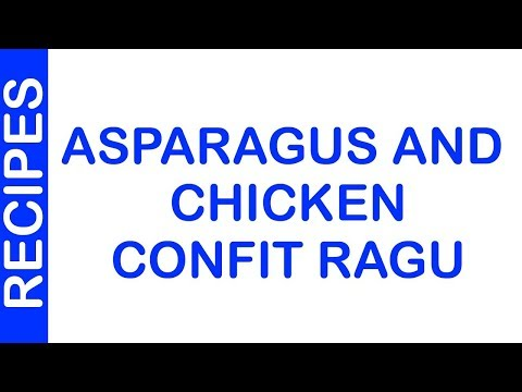 Asparagus And Chicken Confit Ragu | EASY TO LEARN | QUICK RECIPES