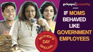 If Moms Behaved Like Government Employees feat. Vibha Chibber| Girliyapa
