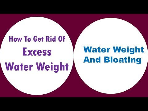 How To Get Rid Of Excess Water Weight And Bloating