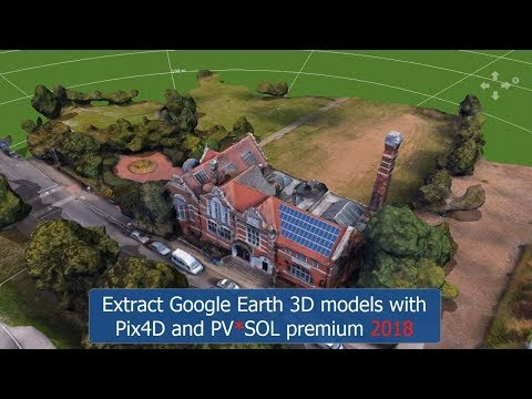 [Tutorial] Extract Google Earth 3D models with Pix4D and PV*SOL premium 2018