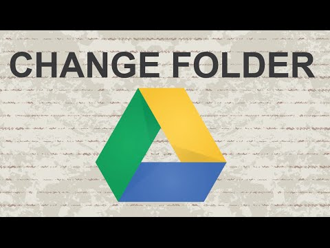 How to Change Google Drive folder