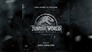 Jurassic World: Fallen Kingdom | Final Journey To The Island | Epic Orchestral Soundtrack Music