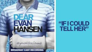"""If I Could Tell Her"" from the DEAR EVAN HANSEN Original Broadway Cast Recording"