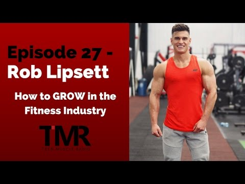 Ep.27 - Rob Lipsett - How to GROW in the Fitness Industry