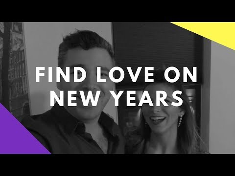 HOW TO FIND LOVE ON NEW YEARS EVE | Are You Ready For Love in 2018?