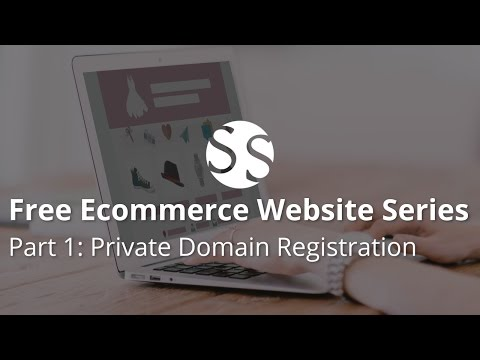 Free Ecommerce Website Series   Part 1   Private Domain Registration