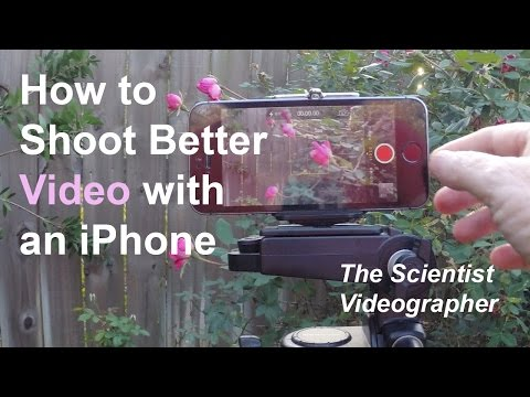 How To Shoot Better Video With An iPhone