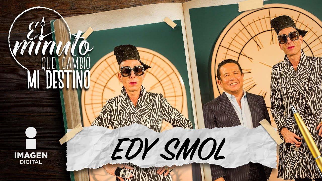 Edy Smol en El Minuto que cambió mi destino   Programa completo