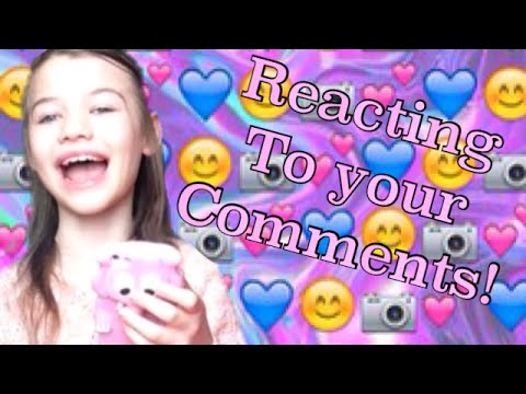 Reacting to your Comments!