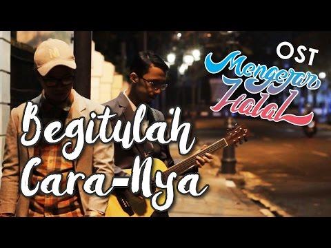 Begitulah Cara-NYA by MUEZZA - OST. Film Mengejar Halal [13 APRIL 2017 DI BIOSKOP]