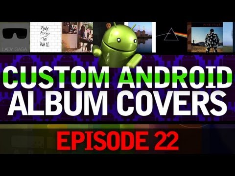 EP: 22 - TUTORIAL: How to make your own custom Album Covers on Android! Quick and Easy!