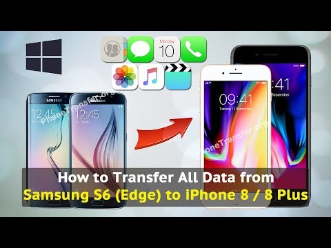 How to Transfer All Data from Samsung S6 (Edge) to iPhone 8 / 8 Plus