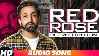 Red Rose (Full Audio) | Dilpreet Dhillon | Parmish Verma | Latest Punjabi Songs 2018 | Speed Records