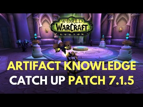 Artifact Knowledge Changes in 7.1.5 - WoW Legion Patch
