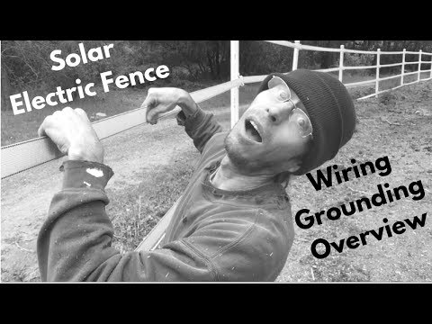 Solar Electric Fence Wire Installation Overview & Grounding Out Repairs