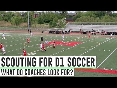 What D1 College Coaches Look For When Scouting Soccer Players  - In Depth Walkthrough!