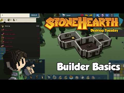 Stonehearth Desktop Tuesday: Builder Basics